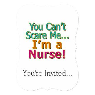 You Can't Scare Me, Funny Nurse Nursing 5x7 Paper Invitation Card