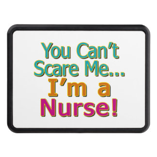 You Can't Scare Me, Funny Nurse Nursing Hitch Covers