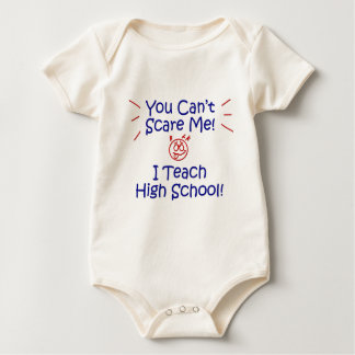 You Cant Scare Me - High School Baby Bodysuit