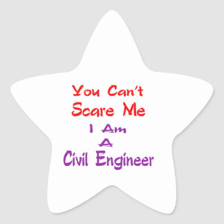 You can't scare me I am a Civil Engineer. Star Stickers