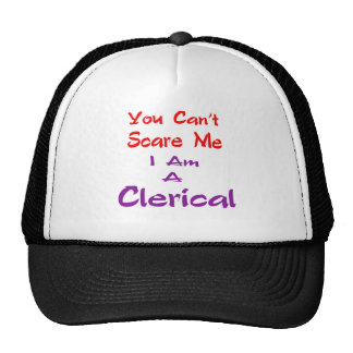 You can't scare me I am a Clerical. Trucker Hat