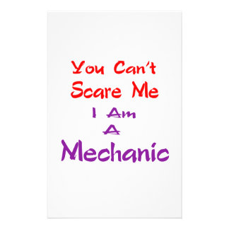 You can't scare me I am a Mechanic. Stationery