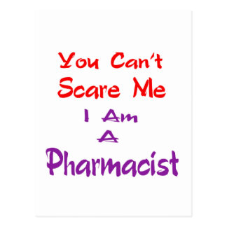 You can't scare me I am a Pharmacist. Post Cards