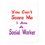 You can't scare me I am a Social Worker.