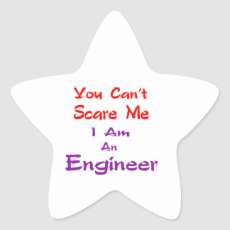 You can't scare me I am an Engineer. Star Sticker