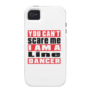 You can't scare me i am Line dancing dancer Vibe iPhone 4 Covers