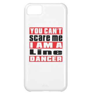 You can't scare me i am Line dancing dancer iPhone 5C Case