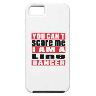 You can't scare me i am Line dancing dancer iPhone 5 Cases