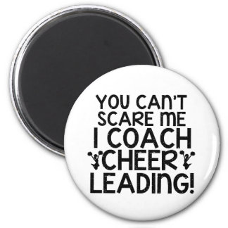 You Can't Scare Me, I Coach Cheerleading! 6 Cm Round Magnet