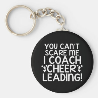 You Can't Scare Me, I Coach Cheerleading! Basic Round Button Key Ring