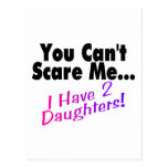 You Can't Scare Me I Have 2 Daughters