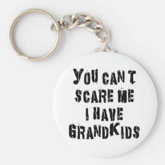 You Can't Scare Me I Have Grandkids Basic Round Button Key Ring