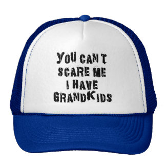 You Can't Scare Me I Have Grandkids Cap