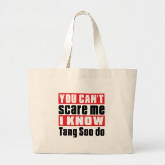 You Can't Scare Me I Know Tang Soo do Jumbo Tote Bag