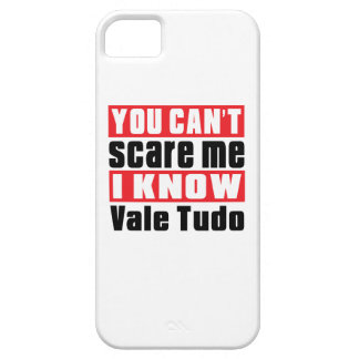 You Can't Scare Me I Know Vale Tudo Barely There iPhone 5 Case