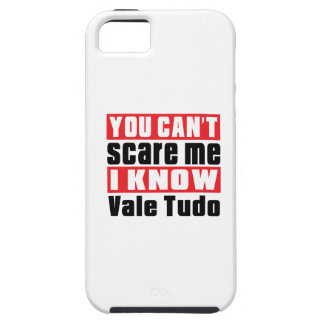 You Can't Scare Me I Know Vale Tudo iPhone 5 Cover
