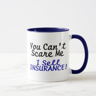 You Cant Scare Me I Sell Insurance Black Blue Text Mug