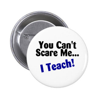You Cant Scare Me I Teach Black and Blue Pins