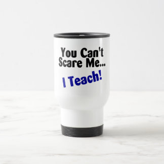 You Cant Scare Me I Teach Black and Blue Stainless Steel Travel Mug