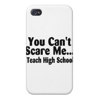 You Cant Scare Me I Teach High School iPhone 4/4S Covers