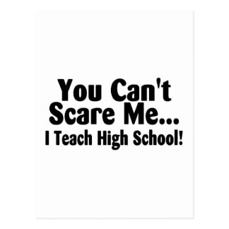 You Cant Scare Me I Teach High School Postcard