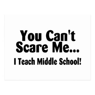 You Cant Scare Me I Teach Middle School Postcard