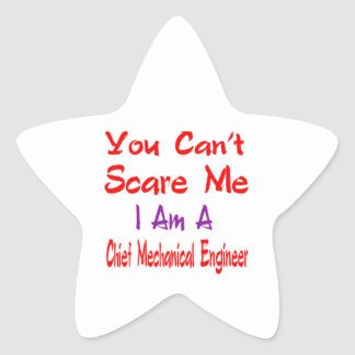 You can't scare me I'm a Chief Mechanical Engineer Star Sticker