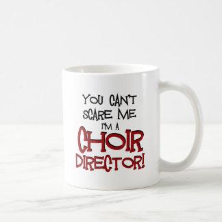 You Can't Scare Me, I'm a Choir Director Basic White Mug