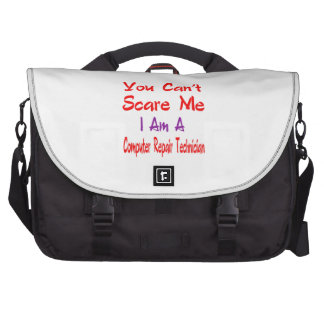 You can't scare me I'm a Computer repair technicia Bag For Laptop