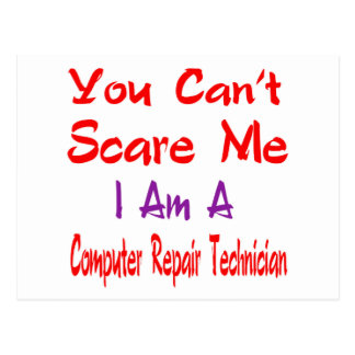 You can't scare me I'm a Computer repair technicia Postcard