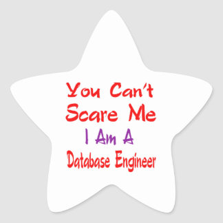 You can't scare me I'm a Database engineer. Star Sticker