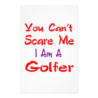 You can't scare me I'm a Golfer. Customized Stationery