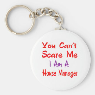 You can't scare me i'm a House manager. Key Ring