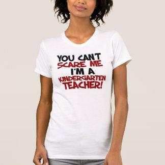You can't scare me I'm a kindergarten Teacher T-Shirt
