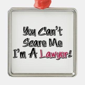 You Can't Scare Me, I'm A Lawyer! Cute Saying Christmas Ornament