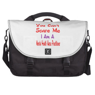You can't scare me I'm a Mental Health Nurse Pract Computer Bag