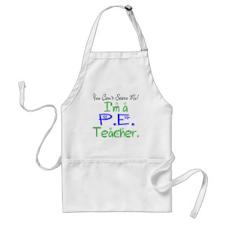 You Can't Scare Me I'm a PE Teacher Standard Apron
