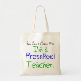 You Can't Scare Me I'm a Preschool Teacher Tote Bag