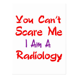 You can't scare me I'm a Radiology. Postcard