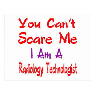 You can't scare me I'm a Radiology Technologist. Postcard