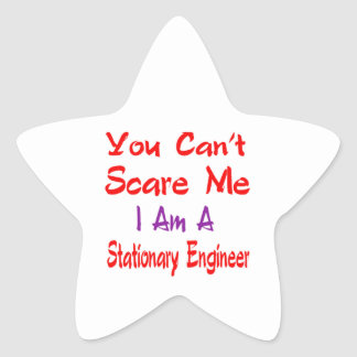 You can't scare me I'm a Stationary engineer. Star Sticker