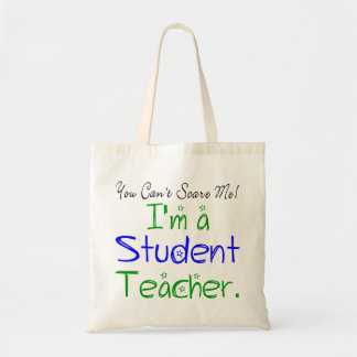 You Can't Scare Me I'm a Student Teacher Budget Tote Bag