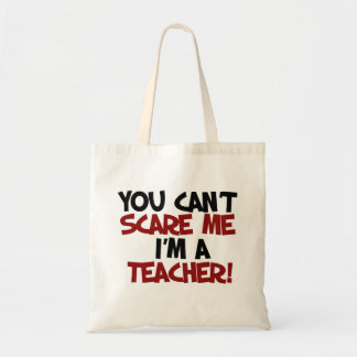 You can't scare me I'm a TEACHER Budget Tote Bag