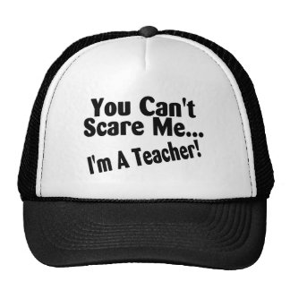 You Cant Scare Me Im A Teacher Mesh Hat