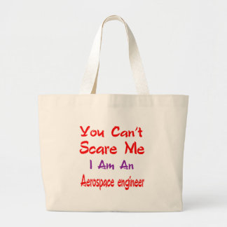 You can't scare me I'm an Aerospace engineer. Jumbo Tote Bag