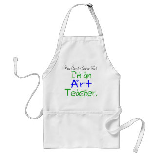 You Can't Scare Me I'm an Art Teacher Standard Apron