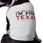 You Can't Scare Me, I'm From Texas