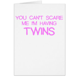 YOU CANT SCARE ME IM HAVING TWINS PINK.png Greeting Card