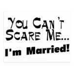 You Can't Scare Me I'm Married Post Cards