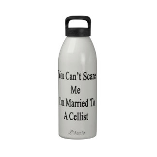 You Can't Scare Me I'm Married To A Cellist Reusable Water Bottle